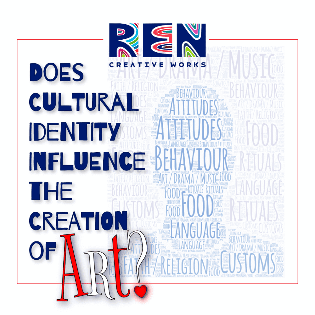 Does Cultural Identity Influence the Creation of Art? Blog Post by Adrian Reynolds